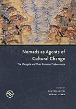 Nomads as Agents of Cultural Change: The Mongols and Their Eurasian Predecessors