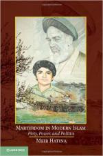 Martyrdom in Modern Islam: Piety, Power, and Politics