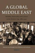 A Global Middle East: Mobility, Materiality and Culture in the Modern Age, 1880-1940