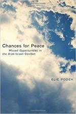 Chances for Peace: Missed Opportunities in the Arab-Israeli Conflict